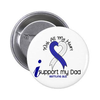 ALS I Support My Dad Pins