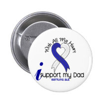 ALS I Support My Dad Pinback Button