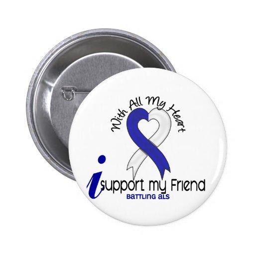 ALS I Support My Friend Pin