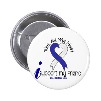 ALS I Support My Friend Pinback Button
