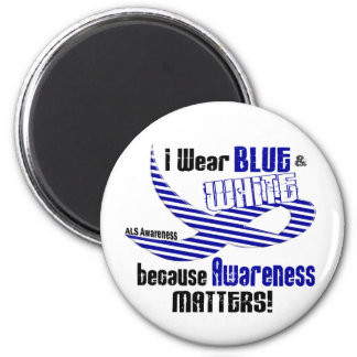ALS I Wear Blue And White For Awareness 33 2 Inch Round Magnet
