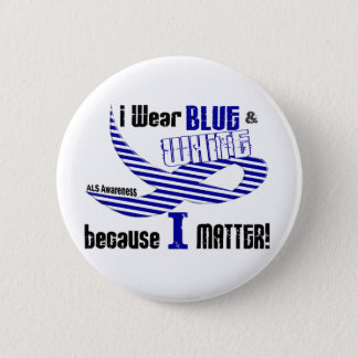 ALS I Wear Blue And White For ME 33 Button