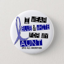 ALS I Wear Blue And White For My Aunt 37 Pinback Button