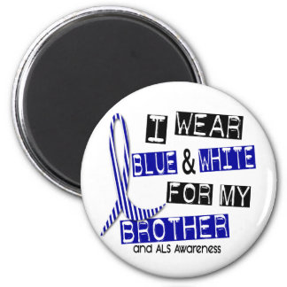 ALS I Wear Blue And White For My Brother 37 2 Inch Round Magnet
