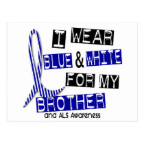 ALS I Wear Blue And White For My Brother 37 Postcard