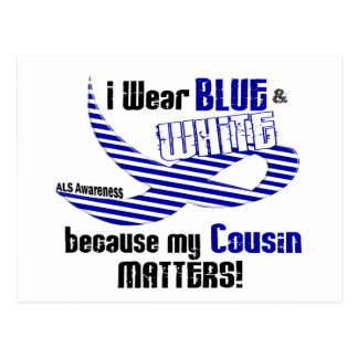 ALS I Wear Blue And White For My Cousin 33 Postcard