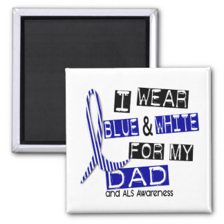 ALS I Wear Blue And White For My Dad 37 2 Inch Square Magnet