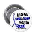 ALS I Wear Blue And White For My Dad 37 Pinback Button