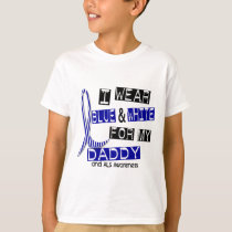 ALS I Wear Blue And White For My Daddy 37 T-Shirt
