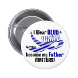 ALS I Wear Blue And White For My Father 33 2 Inch Round Button