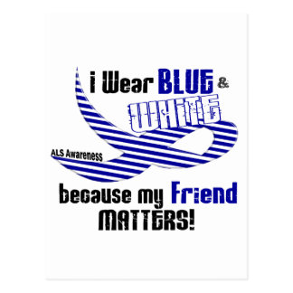 ALS I Wear Blue And White For My Friend 33 Postcard