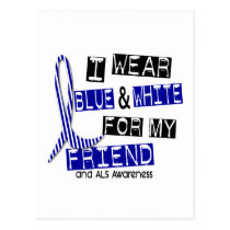 ALS I Wear Blue And White For My Friend 37 Postcard