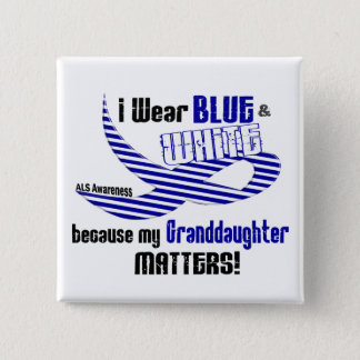 ALS I Wear Blue And White For My Granddaughter 33 Pinback Button