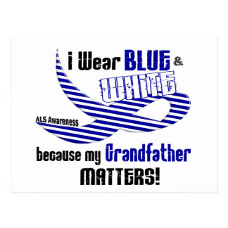 ALS I Wear Blue And White For My Grandfather 33 Postcard