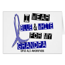ALS I Wear Blue And White For My Grandpa 37 Card
