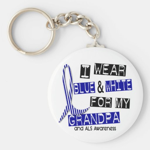 ALS I Wear Blue And White For My Grandpa 37 Key Chains
