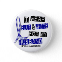 ALS I Wear Blue And White For My Husband 37 Button