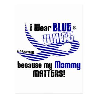 ALS I Wear Blue And White For My Mommy 33 Postcard