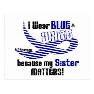 ALS I Wear Blue And White For My Sister 33 Postcard