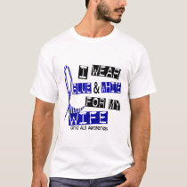 ALS I Wear Blue And White For My Wife 37 T-Shirt