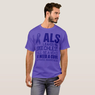 AlS Leaves Speechless Voice Need Raise Awereness T-Shirt