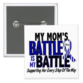 ALS mi batalla demasiado 1 mamá Pin Cuadrado