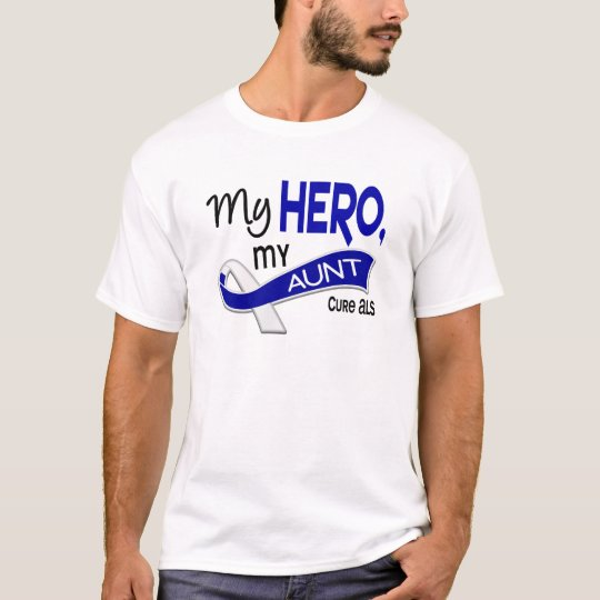 ALS My Aunt My Hero 42 T-Shirt