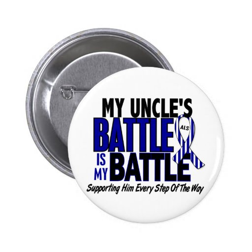 ALS My Battle Too 1 Uncle Pinback Buttons
