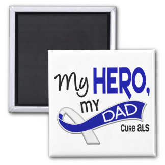 ALS My Dad My Hero 42 2 Inch Square Magnet