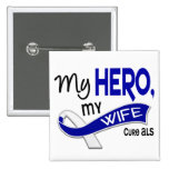 ALS My Wife My Hero 42 2 Inch Square Button