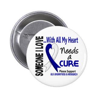 ALS Needs A Cure 3 Pinback Button