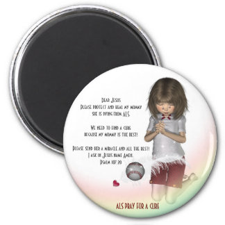 ALS Pray for a cure Mommy Magnet Refrigerator Magnet
