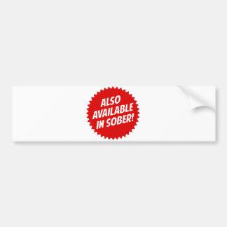 Also Available In Sober Bumper Sticker