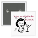 Also Available in SOBER - Drinking Retro Lady Pinback Buttons