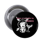Also Available in SOBER - Drinking Retro Lady Pin