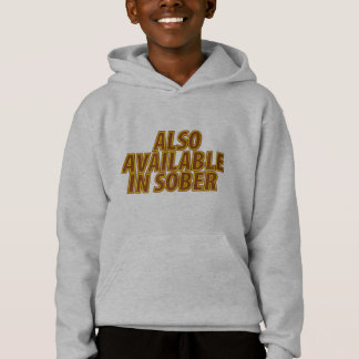Also Available In Sober Hoodie