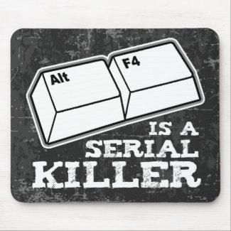 Alt F4 Is A Serial Killer Mouse Pad