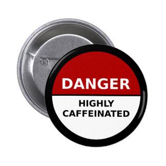 Altamente botón de Caffeinated Pin Redondo De 2 Pulgadas