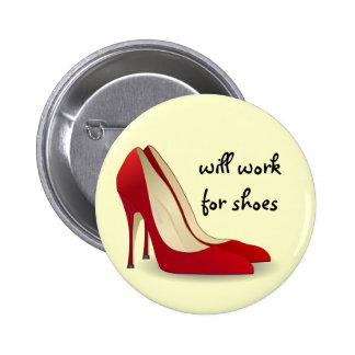 Altamente motivado: Trabajará para los zapatos Pin Redondo De 2 Pulgadas