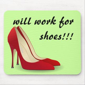 Altamente motivado: Trabajará para los zapatos Tapetes De Raton