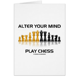 Alter Your Mind Play Chess (Reflective Chess Set) Greeting Card
