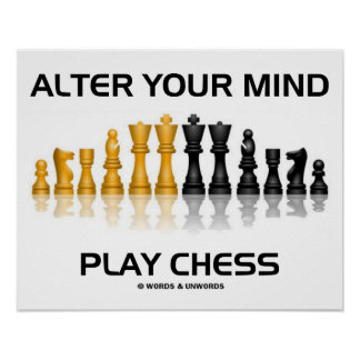 Alter Your Mind Play Chess (Reflective Chess Set) Posters