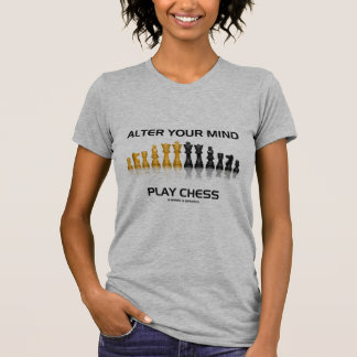 Alter Your Mind Play Chess (Reflective Chess Set) Tees