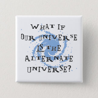 Alternate Universe Pinback Button
