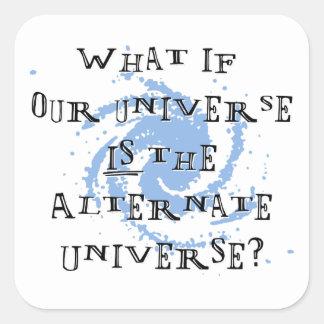 Alternate Universe Square Sticker