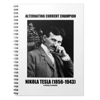 Alternating Current Champion Nikola Tesla Notebook