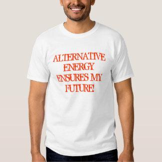 ALTERNATIVE ENERGY ENSURES MY FUTURE! TEE SHIRT