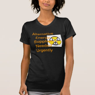 """Alternative energy  supplies wanted""* T-Shirt"