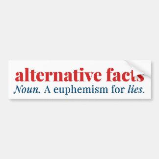 Alternative Facts: a euphemism for LIES Bumper Sticker