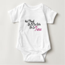 Although She Be But Little She Is Fierce Baby Bodysuit